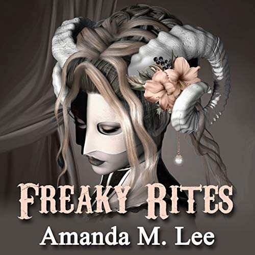 Freaky Rites Audiobook By Amanda M. Lee cover art