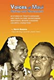 By Bezane, Norm Voices of Maui: Natives and Newcomers: their eventful heritage, amazing culture, what they do and think in changing times. Paperback - February 2010