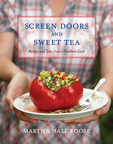 Screen Doors and Sweet Tea: Recipes and Tales from a Southern Cook: A Cookbook
