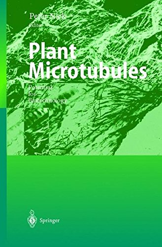 Plant Microtubules: Potential for Biotechnology (Plant Cell Monographs (11))