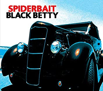 Black Betty (Int'l except for UK/EIRE/USA/AUST)