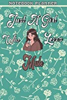Just A Girl Who Loves Mule Gift Women Notebook Planner: College,Finance,Homeschool,Appointment,Bill,To Do List,Passion,6x9 in ,Work List,Management,Teacher,Book,Gift