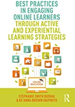 Best Practices in Engaging Online Learners Through Active and Experiential Learning Strategies (Best Practices in Online T...