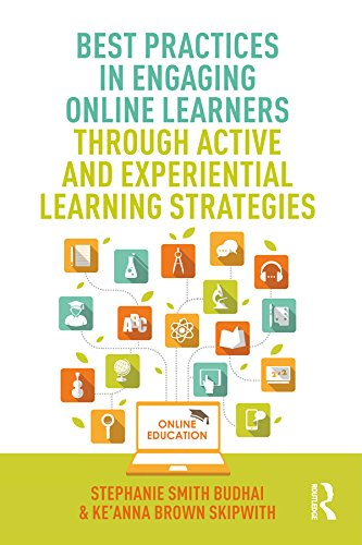 Best Practices in Engaging Online Learners Through Active and Experiential Learning...