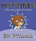 Histoires à lire avec papa et maman en pyjama (HISTOIRES A LIRE AVEC PAPA ET)