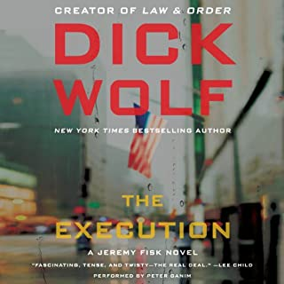 The Execution                   By:                                                                                                                                 Dick Wolf                               Narrated by:                                                                                                                                 Peter Ganim                      Length: 10 hrs and 10 mins     179 ratings     Overall 4.1