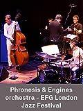 Phronesis & Engines orchestra - EFG London Jazz Festival