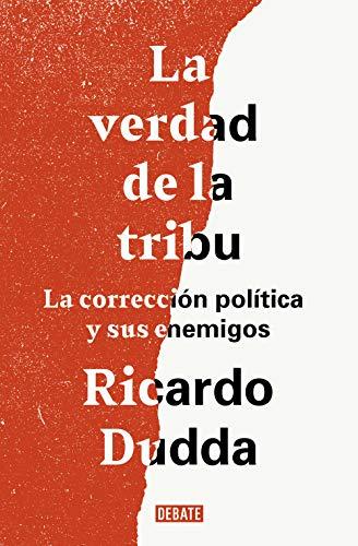 La verdad de la tribu: La corrección política y sus enemigos eBook ...