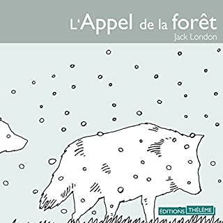 L'Appel de la forêt                   De :                                                                                                                                 Jack London                               Lu par :                                                                                                                                 Michel Vuillermoz                      Durée : 3 h     11 notations     Global 4,6