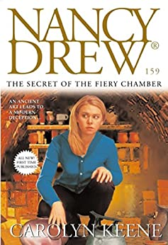 The Secret of the Fiery Chamber (Nancy Drew Mysteries Book 159) by [Carolyn Keene]