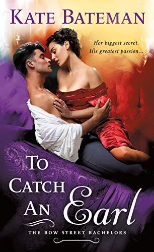 To Catch an Earl: A Bow Street Bachelors Novel by [Kate Bateman]