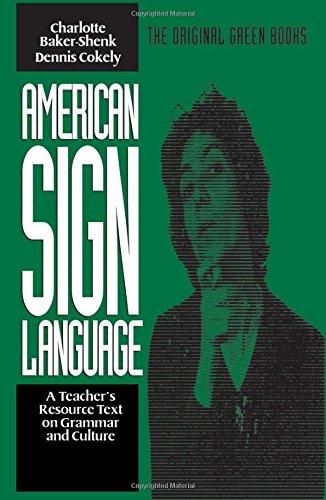 American Sign Language Green Books, A Teacher's Resource...