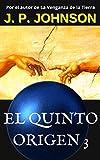 EL QUINTO ORIGEN 3: Un Dios inexperto (Spanish Edition)