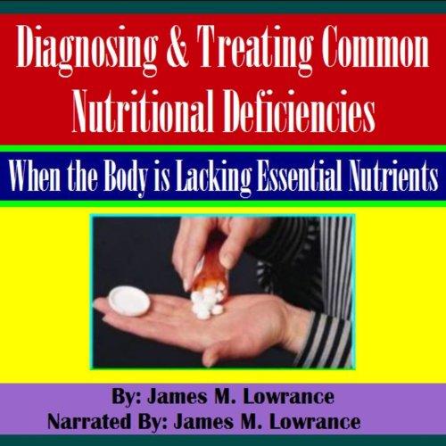 Diagnosing & Treating Common Nutritional Deficiencies cover art