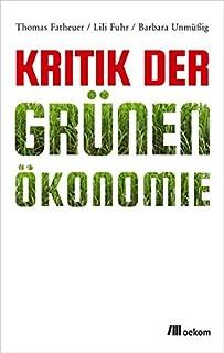 Kritik der Grünen Ökonomie: Zauberformel oder Irrweg?