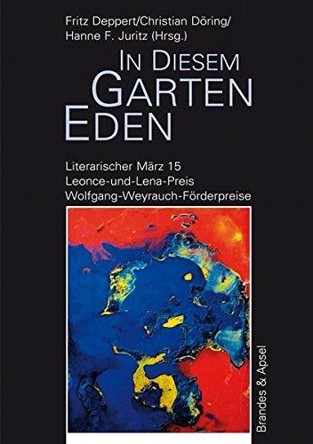 Literarischer März. Leonce- und -Lena-Preis: In diesem Garten Eden (literarisches programm)