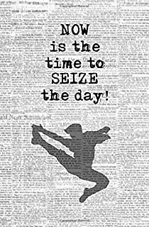 Now is the Time to Seize the Day!: Blank Journal & Musical Theater Quote