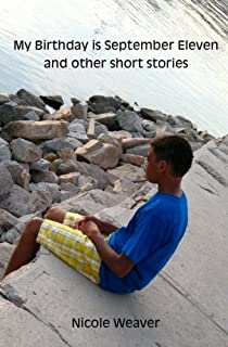 My Birthday Is September Eleven and Other Short Stories