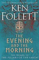 [UK Deal] Save on The Evening and the Morning: The Prequel to The Pillars of the Earth, A Kingsbridge Novel. Discount...