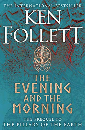 The Evening and the Morning: The Prequel to The Pillars of the Earth, A Kingsbridge Novel (English Edition)