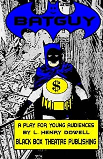 Batguy: A Play for Young Audiences.
