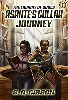 Asante's Gullah Journey (The Library of Souls Book 1) by [S.A. Gibson]
