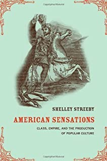 American Sensations: Class, Empire, and the Production of Popular Culture (American Crossroads Book 9)