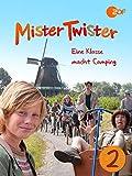 Mister Twister: Eine Klasse macht Camping