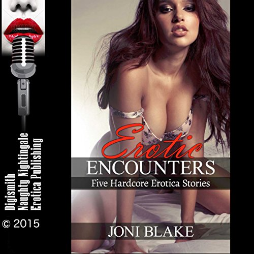 Erotic Encounters: Five Hardcore Erotica Stories audiobook cover art