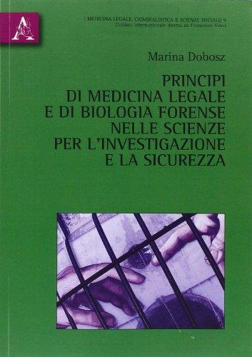 Principi di medicina legale e di biologia forense nelle scienze per l'investigazione e la sicurezza