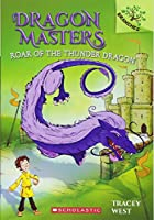 Roar of the Thunder Dragon (Dragon Masters)