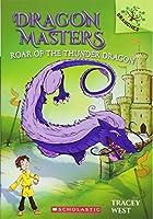Roar of the Thunder Dragon (Dragon Masters)