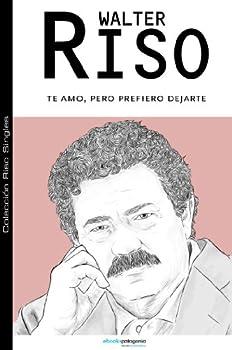Te amo pero prefiero dejarte  Colección Riso Singles   Spanish Edition