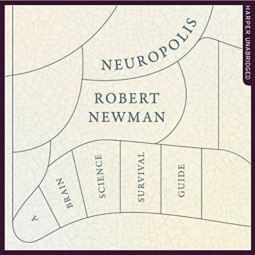 Neuropolis: A Brain Science Survival Guide audiobook cover art