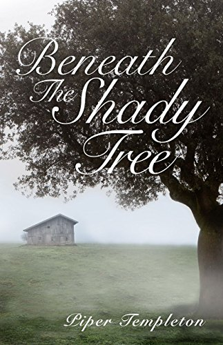 Book: Beneath the Shady Tree by Piper Templeton