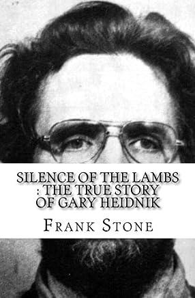 Silence of the Lambs : The True Story of Gary Heidnik