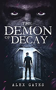 The Demon of Decay by [Alex Gates]