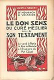 D'Holbach et Voltaire. Le Bon sens du curé Meslier suivi de son Testament. Illustrations de Louis Moreau