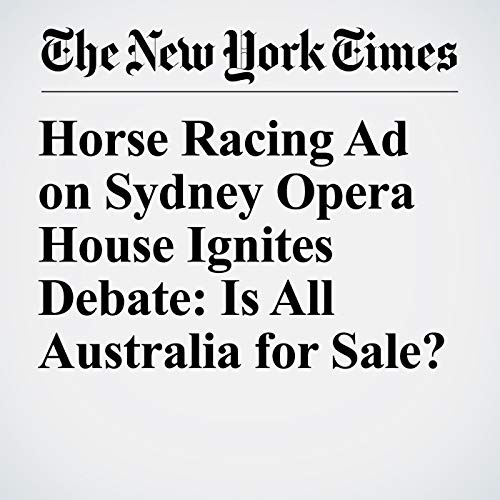 Horse Racing Ad on Sydney Opera House Ignites Debate: Is All Australia for Sale? copertina