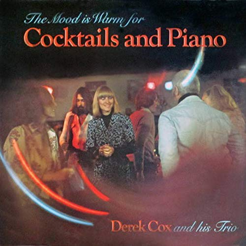 Derek Cox And His Trio - Cocktails And Piano - Stereo Gold...