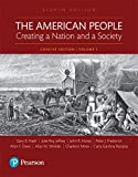 The American People: Creating a Nation and a Society: Concise Edition, Volume 1 (8th Edition)