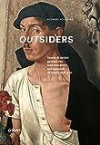 Outsiders. Storie di artisti geniali che non troverete nei manuali di storia dell'arte. Ediz. a colori