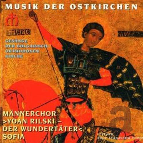 Musik der Ostkirchen - Gesänge der bulgarisch- und russisch-orthodoxen Kirche