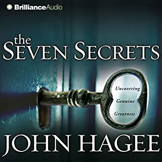 The Seven Secrets     Uncovering Genuine Greatness              By:                                                                                                                                 John Hagee                               Narrated by:                                                                                                                                 J. Charles                      Length: 5 hrs and 2 mins     27 ratings     Overall 4.7