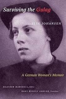 Surviving the Gulag: A German Woman's Memoir