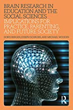 Brain Research in Education and the Social Sciences: Implications for Practice, Parenting, and Future Society (English Edition)