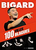 Bigard 100 blagues 100 villes: 100 blagues 100 villes