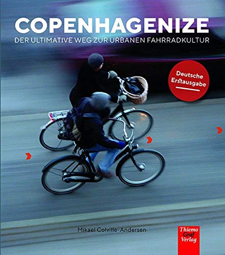 Copenhagenize: Der ultimative Weg zur urbanen Fahrradkultur