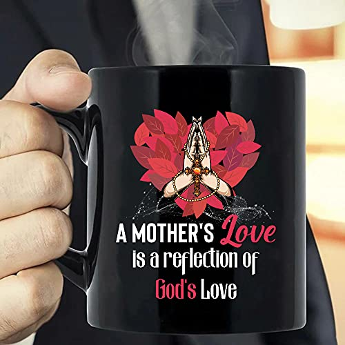 Situen A Mother's Love Is A Reflection Of God's Love Coffee Mug - The Funny Coffee Mugs For Halloween, Holiday, Christmas Party Decoration 11-15 Ounce Cettire
