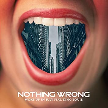 Nothing Wrong (feat. King Louie)